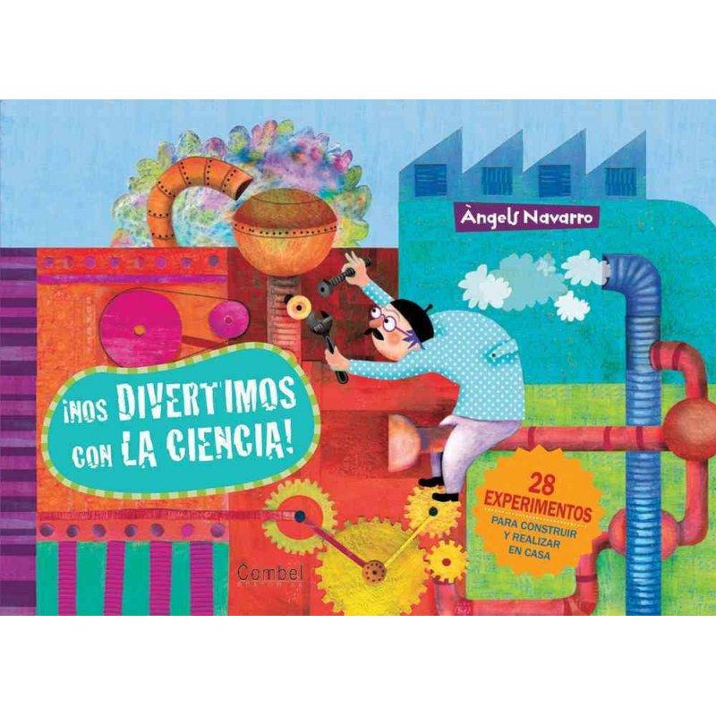 Libro ¡Nos divertimos con la ciencia! de Ángels Navarro. Editorial Combel