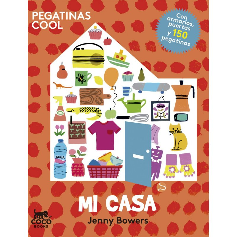 Casa meva - amb adhesiu cool. Editorial Coco Books. Jenny Bowers