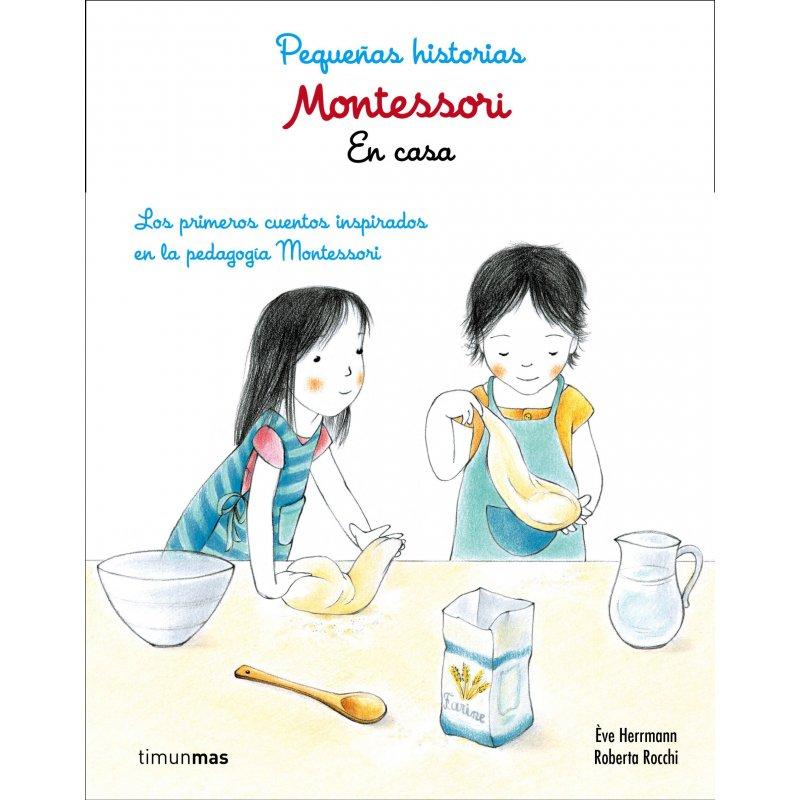 Montessori. Petites històries. A casa. Editorial Timunmas. Ève Herrmann